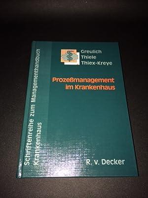 Schriftenreihe zum Managementhandbuch Krankenhaus - Band 8: Prozeßmanagement im Krankenhaus: ...