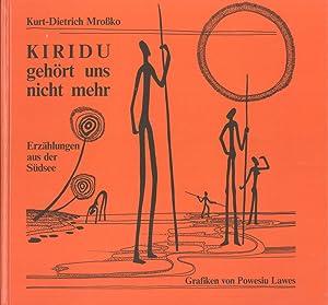 Seller image for Kiridu gehört uns nicht mehr: Erzählungen aus der Südsee for sale by Masalai Press