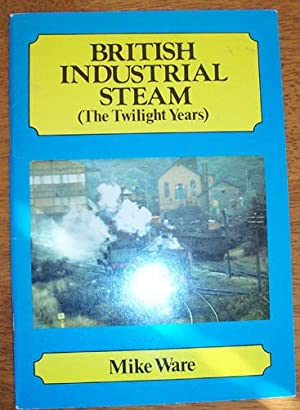 British Industrial Steam (The Twilight Years)