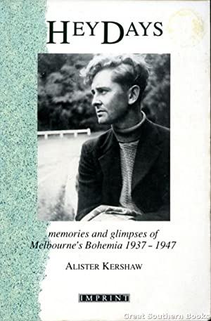 Heydays: Memories and Glimpses of Melbourne's Bohemia, 1937-1947