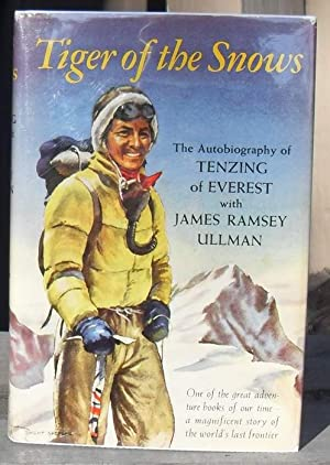 TIGER OF THE SNOWS. The Autobiography of: Tenzing Norgay &