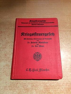 Kriegssteuergesetze - Band II: Das Kriegssteuergesetz vom 21. Juni 1916: Rheinstrom, H. und L. Blum: