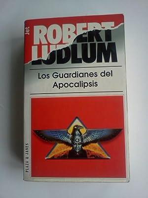 LOS GUARDIANES DEL APOCALIPSIS: ROBERT LUDLUM