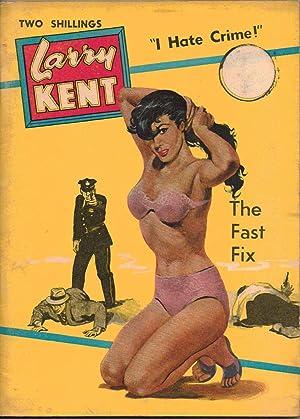 "THE FAST FIX. Larry Kent ""I Hate Crime"" Number 583."