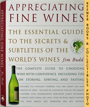 Appreciating Fine Wines (The New Accessible Guide To The Subtleties Of The World's Finest Wines)