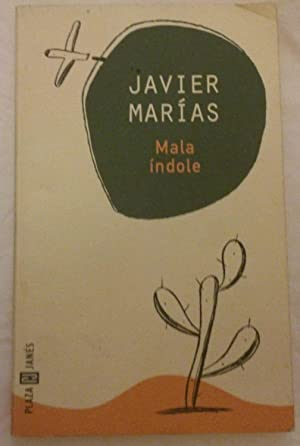Mala índole.: Javier Marías.
