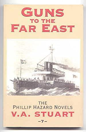 GUNS TO THE FAR EAST. THE PHILLIP HAZARD NOVELS, NO. 7.