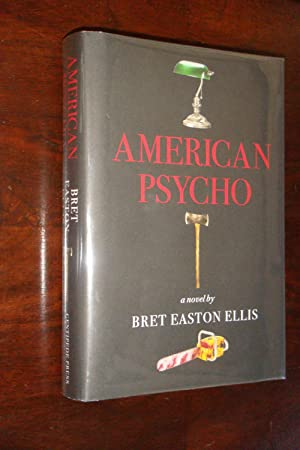 American Psycho (1st US Hardcover ed.): Ellis, Bret Easton