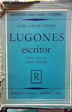 Lugones escritor. Notas para un análisis estilístico: Ghiano, Juan Carlos