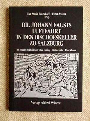 Bild des Verkäufers für Dr. Johann Fausts Luftfahrt in den Bischofskeller zu Salzburg. zum Verkauf von Antiquariat und Verlag Nikolai Löwenkamp