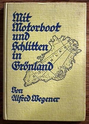 Mit Motorboot und Schlitten in Grönland. Mit: WEGENER, Alfred.