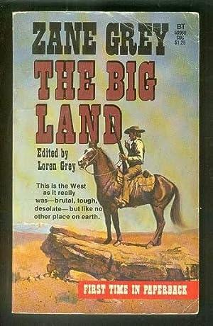 The BIG LAND. (Belmont Tower #50960) Three: Grey, Zane. (edited