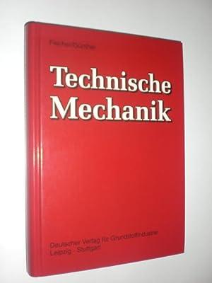 Technische Mechanik. Mit 445 Abbildungen uund 20 Tabellen.: FISCHER, K.-F. und GÜNTHER, W.: