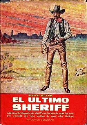El último sheriff (BILL TILGHMAN - MARSHALL OF THE LAST FRONTIER): Miller, Floyd