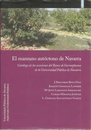 El manzano autóctono de Navarra. Catálogo de las accesiones del Banco de Germoplasma de la ...