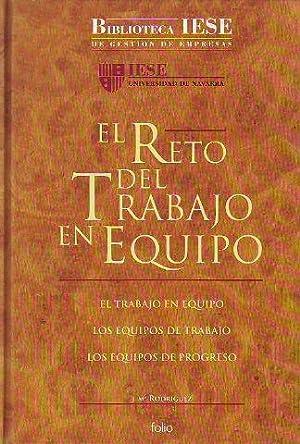 EL RETO DEL TRABAJO EN EQUIPO. BIBLIOTECA IESE DE GESTION DE EMPRESAS.: RODRIGUEZ J.Mª