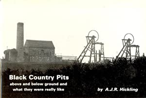 Black Country Pits above and below ground and what they were really like.