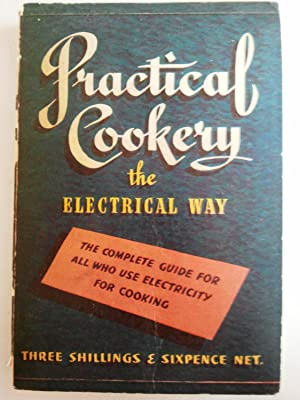 Practical Cookery the Electrical Way: Buchan, Anne &