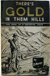 There's Gold in Them Hills : The Saga of a Colonial Cove
