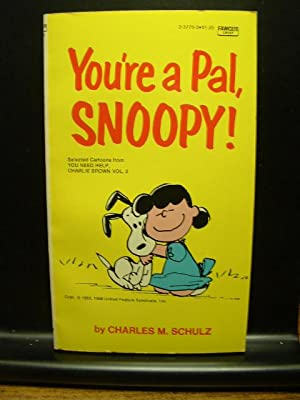 YOU'RE A PAL, SNOOPY: Schulz, Charles M.