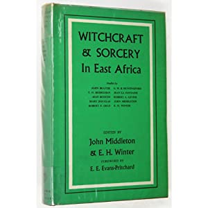 Witchcraft and Sorcery in East Africa.: Middleton, John &