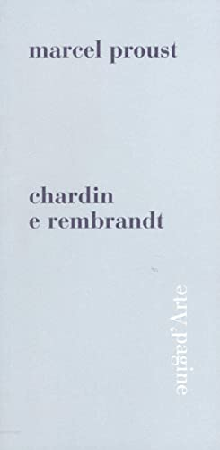 Chardin e Rembrandt: Marcel Proust