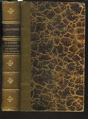 LE PRÊTRE DANS LE MINISTERE DES MISSIONS,: L'ABBE J. BERTHIER,
