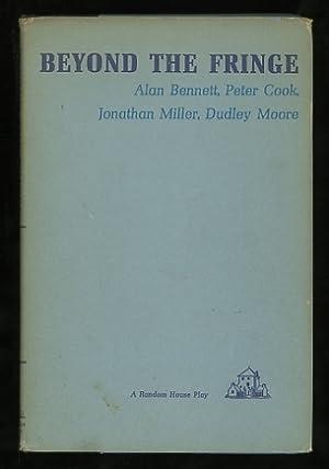 Beyond the Fringe: Bennett, Alan, Peter