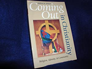 Coming Out in Christianity: Religion, Identity, and Community