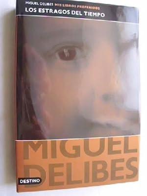 LOS ESTRAGOS DEL TIEMPO: DELIBES, Miguel