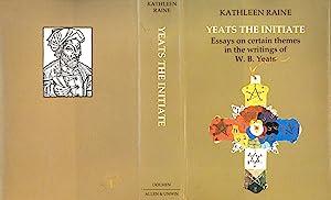 Yeats the initiate : essays on certain: Raine, Kathleen, 1908-2003.