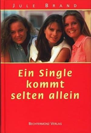 Ein Single kommt selten allein ;.: Brand, Jule: