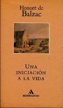 Una iniciación a la vida: Balzac, Honoré de
