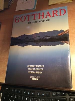 Sankt Gotthard - Landschaft, Menschen: Maeder, Herbert, Robert Kruker und Verena Meier: