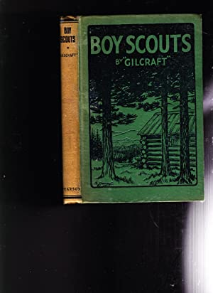 """Boy Scouts. The """"Gilcraft"""" Series No. 8: Gilcraft. Foreword by P. W. Everett, Chief Scout&..."""