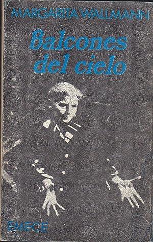BALCONES DEL CIELO (Memorias de Margarita Wallmann): WALLMANN, MARGARITA -