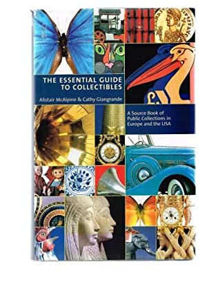The Essential Guide to Collectibles: A Source Book of Public Collections in Europe and the USA