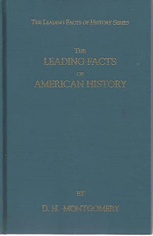 The Leading Facts of American History (The: D. H Montgomery