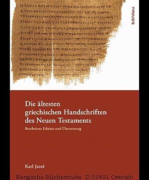Die ältesten griechischen Handschriften des Neuen Testaments. Bearbeitete Edition und Übersetzung.:...