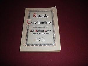 Retablo crevillentino. Apuntes historicos de Crevillente.Descritos en poesia por Juan Martinez ...