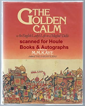 The Golden Calm: An English Lady's Life in Moghul Delhi.