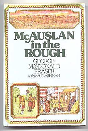 McAUSLAN IN THE ROUGH AND OTHER STORIES. (CONTAINS: BO GEESTY; JOHNNIE COPE IN THE MORNING; GENER...