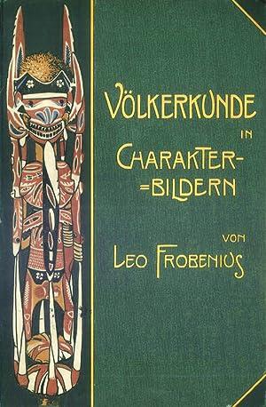 Völkerkunde in Charakterbildern: Frobenius, Leo