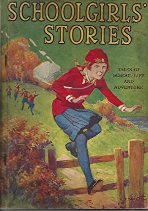 Schoolgirls' Stories Containing a Delightful Selection of: Massie, Alice; Thompson,