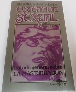 TRATADO GENERAL SOBRE LA MASTURBACION Biblioteca Básica: López-Ibor Aliño, José