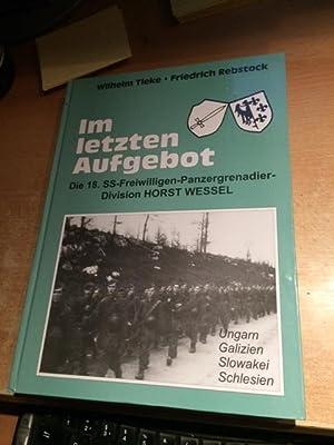 Im letzten Aufgebot - Band I: Die 18. SS-Freiwilligen-Panzergrenadier-Division Horst Wessel (...
