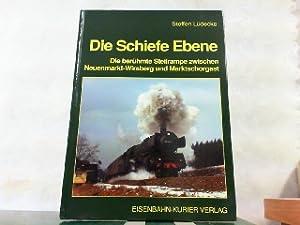 Die schiefe Ebene - Die berühmte Steilrampe zwischen Neuenmarkt-Wirsberg und Marktschorgast.: ...