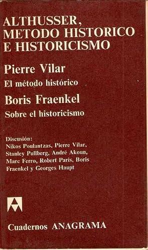 ALTHUSSER, EL MÉTODO HISTÓRICO. SOBRE EL HISTORICISMO: VILAR, Pièrre y FRAENKEL, Boris