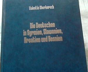 Bild des Verkäufers für Die Deutschen in Syrmien, Slawonien, Kroatien und Bosnien Mit einer Autorenwidmung für Theodor Finke zum Verkauf von Versandhandel Rosemarie Wassmann