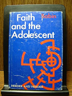 FAITH AND THE ADOLESCENT: Babin, Pierre